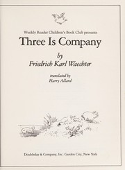 Cover of: Three is company | Friedrich Karl Waechter
