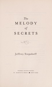 Cover of: The melody of secrets | Jeffrey Stepakoff