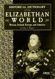Cover of: Historical dictionary of the Elizabethan world | J. A. Wagner