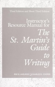 Cover of: Instructor's resource manual for The St. Martin's guide to writing, third edition and The St. Martin's guide to writing, short