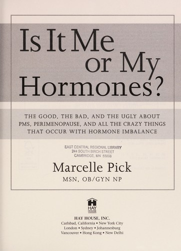 Is it me or my hormones? by Marcelle Pick