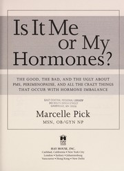 Cover of: Is it me or my hormones? | Marcelle Pick