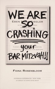 Cover of: We are so crashing your bar mitzvah!! | Fiona Rosenbloom