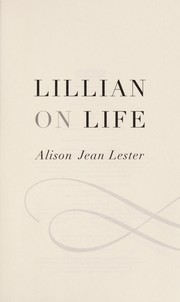 Cover of: Lillian on life | Alison Jean Lester