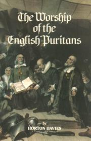 Cover of: The worship of the English Puritans