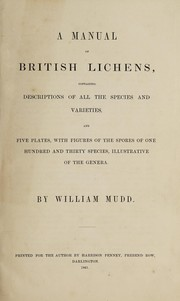 Cover of: A manual of British lichens | William Mudd