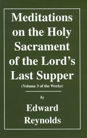 Cover of: The whole works of the Right Rev. Edward Reynolds, D.D., Lord Bishop of Norwich