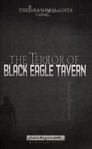 Cover of: The terror of Black Eagle Tavern | Megan Atwood
