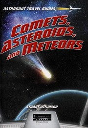 Cover of: Comets, asteroids, and meteors | Stuart Atkinson