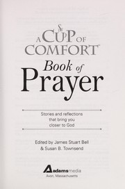 Cover of: A cup of comfort book of prayer | edited by James Stuart Bell and Susan B. Townsend.