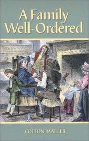 Cover of: A Family Well-Ordered (Family Titles) | Cotton Mather