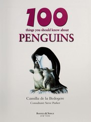 Cover of: 100 things you should know about penguins | Camilla De la Bedoyere