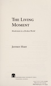 Cover of: The living moment | Jeffrey Peter Hart