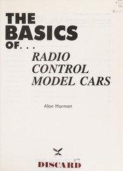 Cover of: The basics of - radio control model cars | Alan Harman