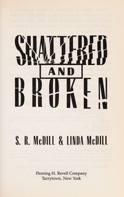 Cover of: Shattered and broken | S. R. McDill