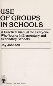 Cover of: Use of Groups in Schools | Joy Johnson