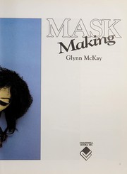 Cover of: Mask Making | Glynn McKay