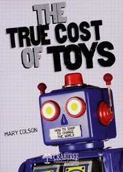 Cover of: The true cost of toys