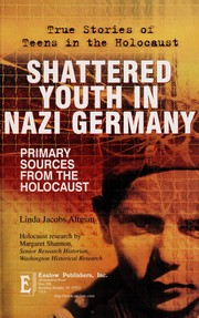 Cover of: Shattered youth in Nazi Germany: primary sources from the Holocaust