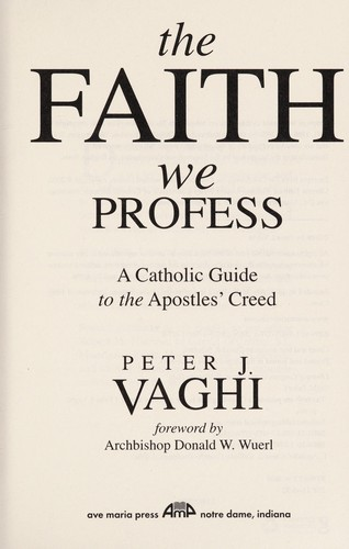 The faith we profess by Peter J. Vaghi