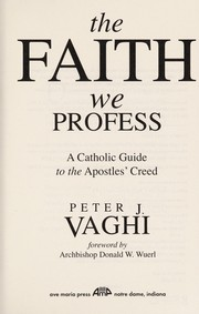 Cover of: The faith we profess | Peter J. Vaghi
