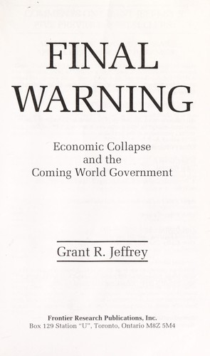 Final warning : economic collapse and the coming world government by