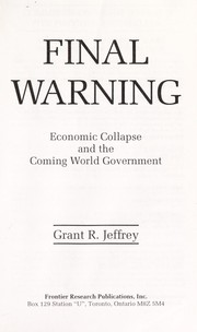 Cover of: Final warning : economic collapse and the coming world government |