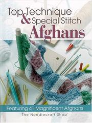 Cover of: Top Technique & Special Stitch Afghans in Crochet | Deborah Levyhamburg