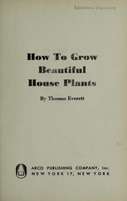 Cover of: How to grow beautiful house plants