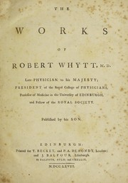 Cover of: The works of Robert Whytt, M.D. ...