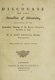 Cover of: A discourse on the attraction of mountains, delivered at the anniversary meeting of the Royal Society, November 30, 1775