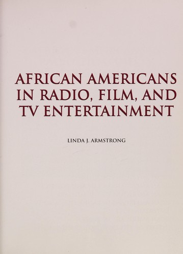 African-American stage, radio, film, and TV entertainers by Linda J. Armstrong