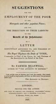 Cover of: Suggestions for the employment of the poor of the metropolis and other populous places; and for the direction of their labours to the benefit of the inhabitants ... | Henry Barnet Gascoigne