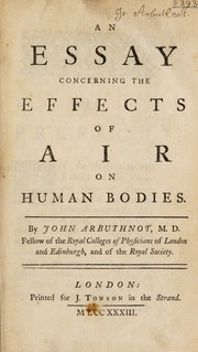 Cover of: An essay concerning the effects of air on human bodies | Arbuthnot, John