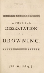 Cover of: A physical dissertation on drowning | Rowland Jackson