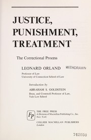 Cover of: Justice, punishment, treatment | Leonard Orland