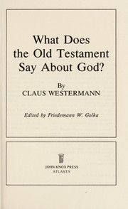 Cover of: What does the Old Testament say about God? | Claus Westermann