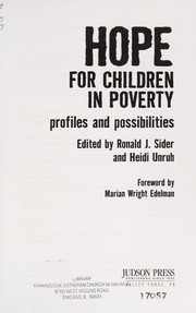 Cover of: Hope for children in poverty | edited by Ron Sider and Heidi Rolland Unruh ; foreword by Marion Wright Edelman.