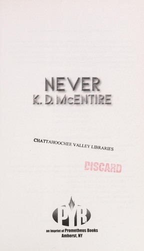 Never by K. D. McEntire