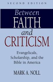 Between faith and criticism by Mark A. Noll