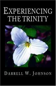 Cover of: Experiencing the Trinity | Darrell W. Johnson