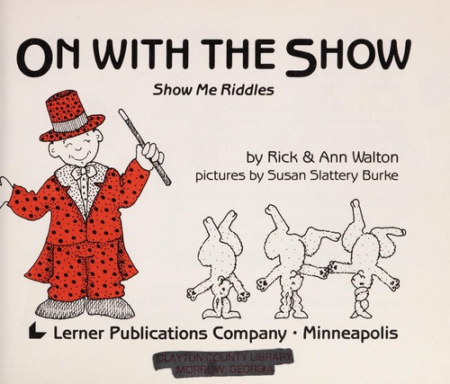 On with the show by Rick Walton