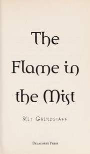 Cover of: The flame in the mist | Kit Grindstaff
