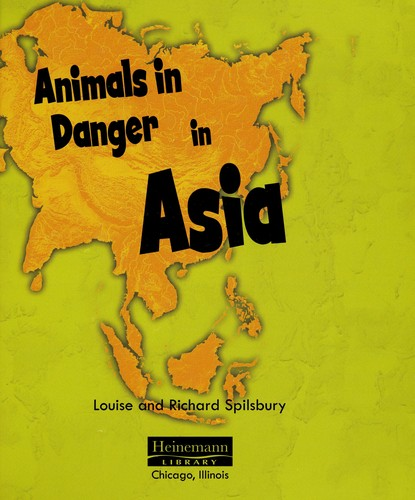 Animals in danger in Asia by Richard Spilsbury
