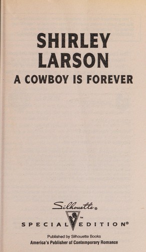 A Cowboy Is Forever by Shirley Larson