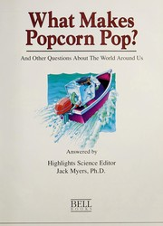 Cover of: What makes popcorn pop? | Jack Myers