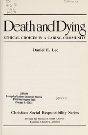 Cover of: Death and dying: ethical choices in a caring community
