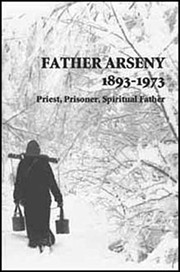 Cover of: Father Arseny, 1893-1973 |