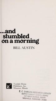 Cover of: And stumbled on a morning | Bill R. Austin