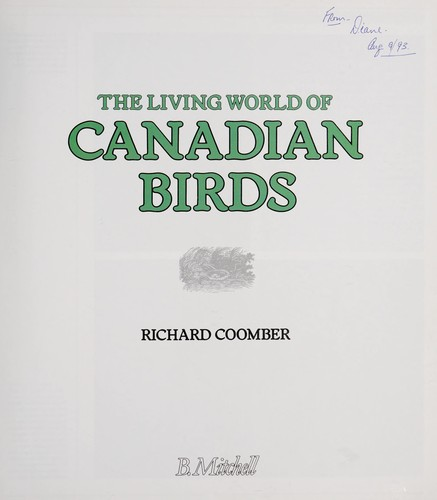 The living world of canadian birds by Richard Coomber